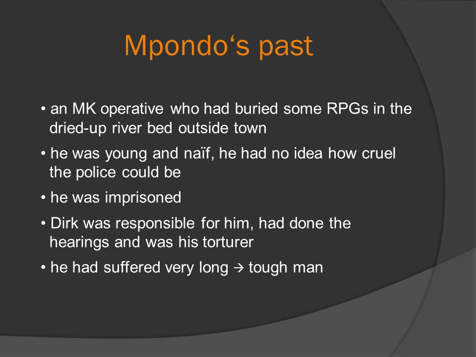 Mpondo's past an MK operative who had buried some RPGs in the