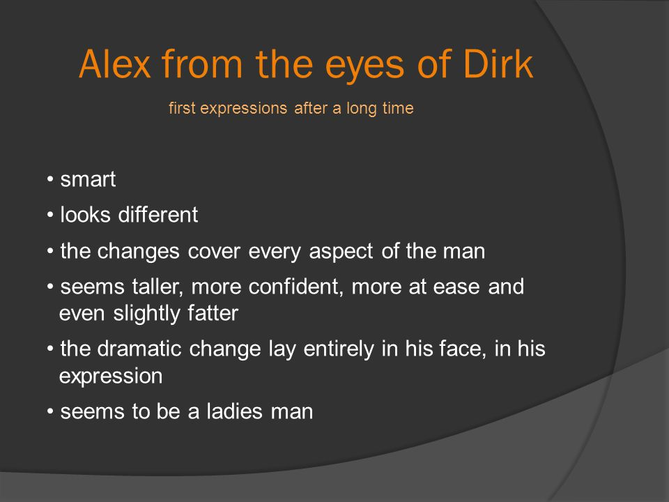 Alex from the eyes of Dirk