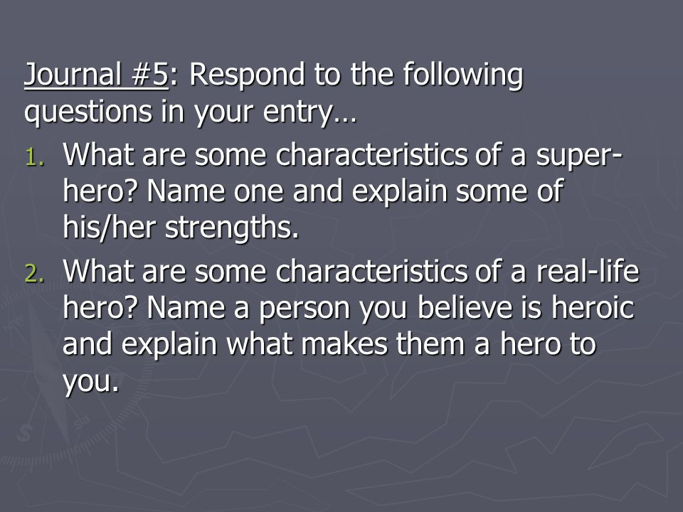 Journal #5: Respond to the following questions in your entry…