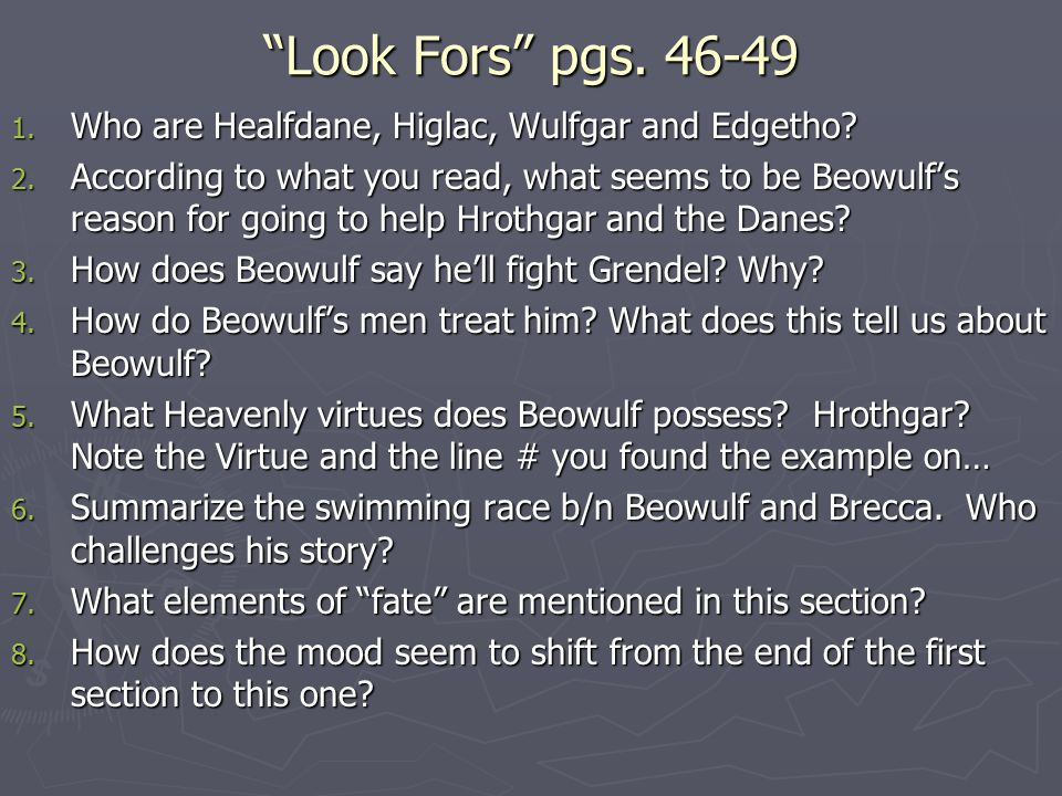 Look Fors pgs. 46-49 Who are Healfdane, Higlac, Wulfgar and Edgetho