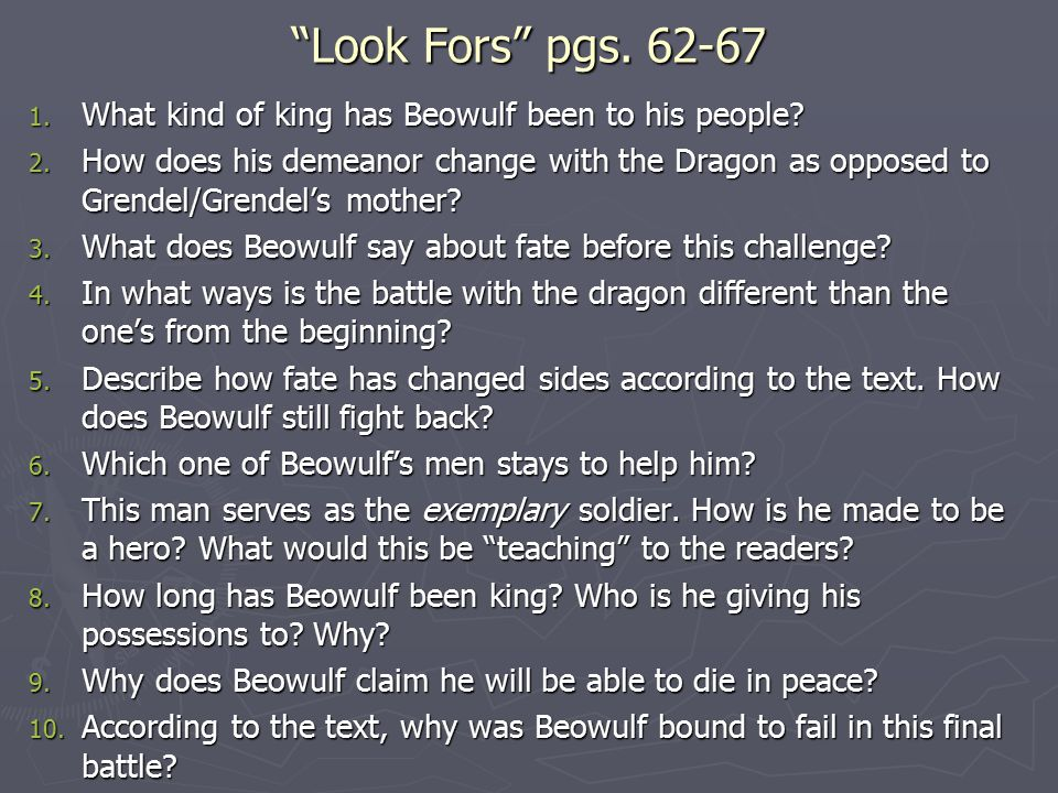Look Fors pgs. 62-67 What kind of king has Beowulf been to his people
