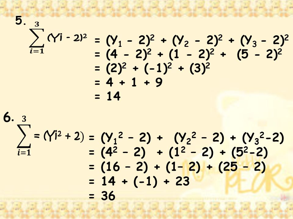 6. = (Y12 – 2) + (Y22 – 2) + (Y32-2) = (42 – 2) + (12 – 2) + (52-2)