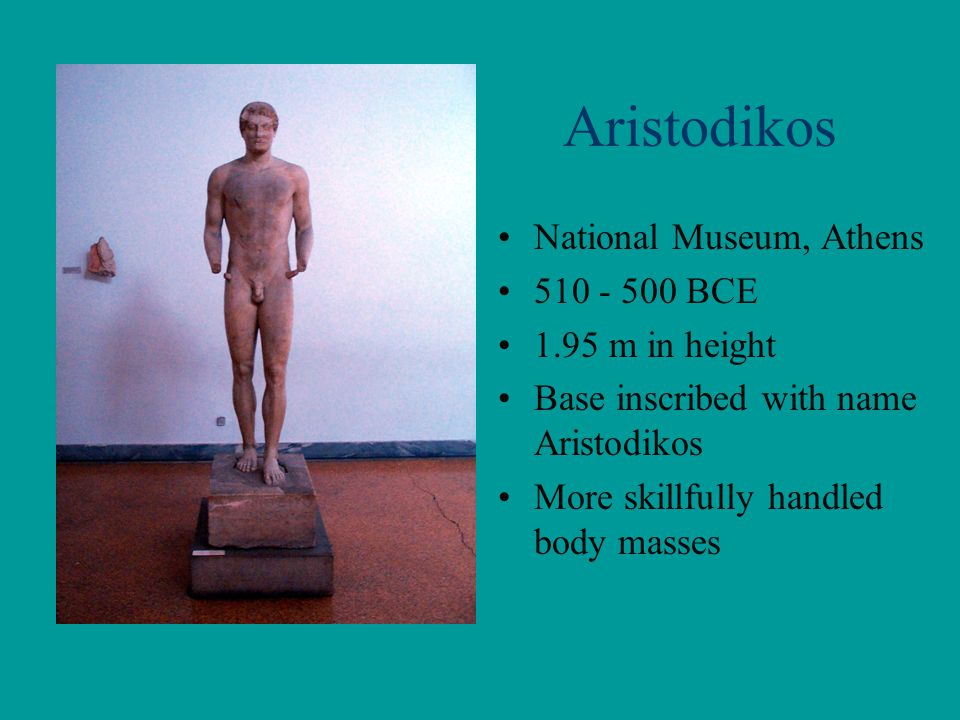 Aristodikos National Museum, Athens 510 - 500 BCE 1.95 m in height