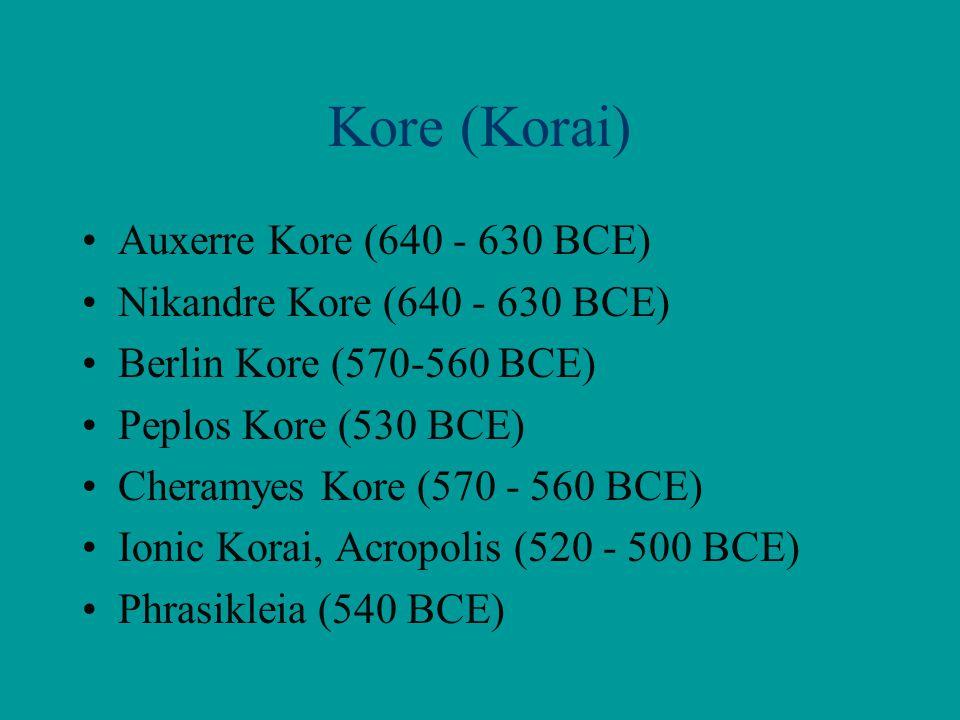 Kore (Korai) Auxerre Kore (640 - 630 BCE)