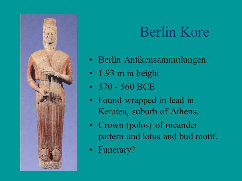 Berlin Kore Berlin Antikensammulungen. 1.93 m in height 570 - 560 BCE