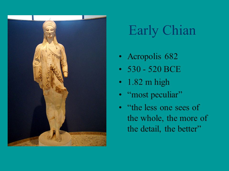 Early Chian Acropolis 682 530 - 520 BCE 1.82 m high most peculiar