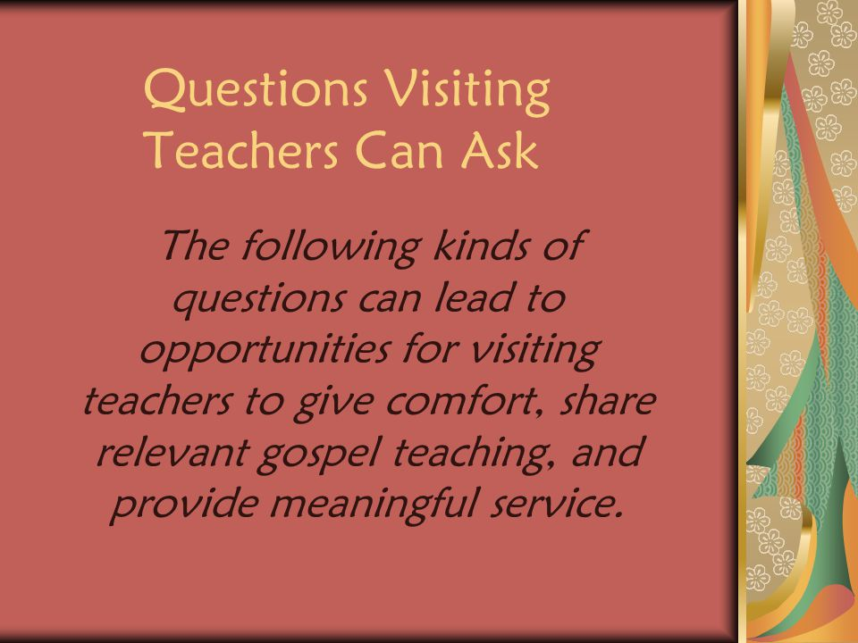 Questions Visiting Teachers Can Ask