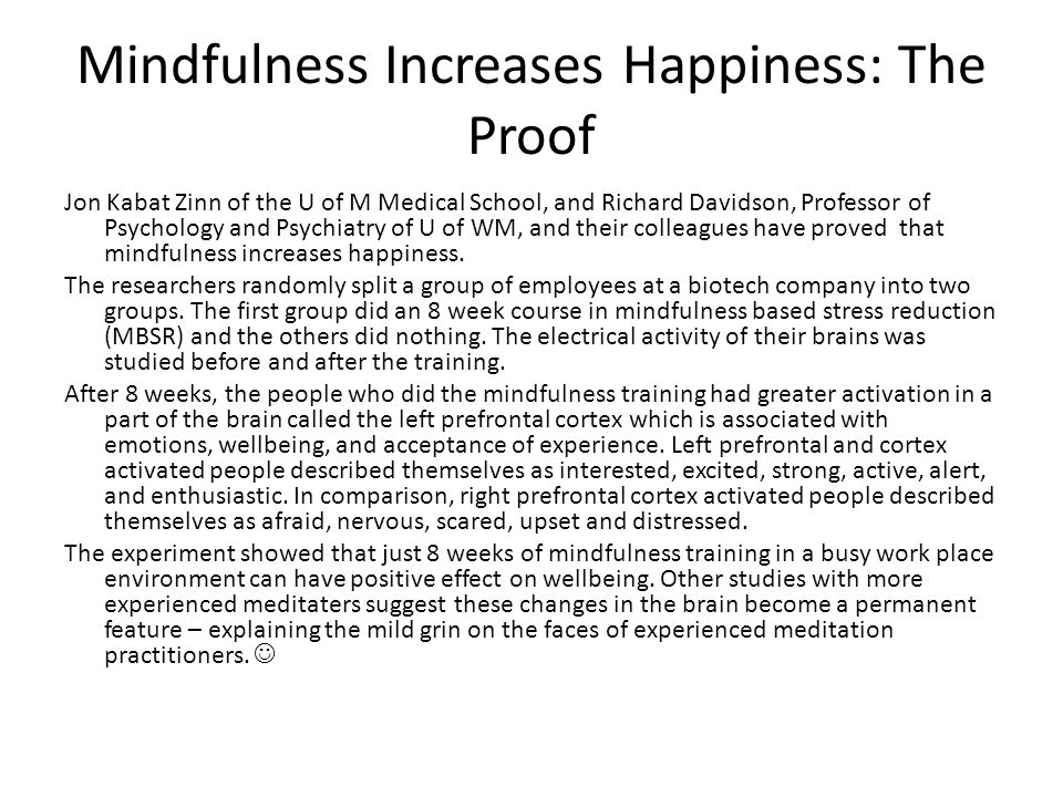 Mindfulness Increases Happiness: The Proof