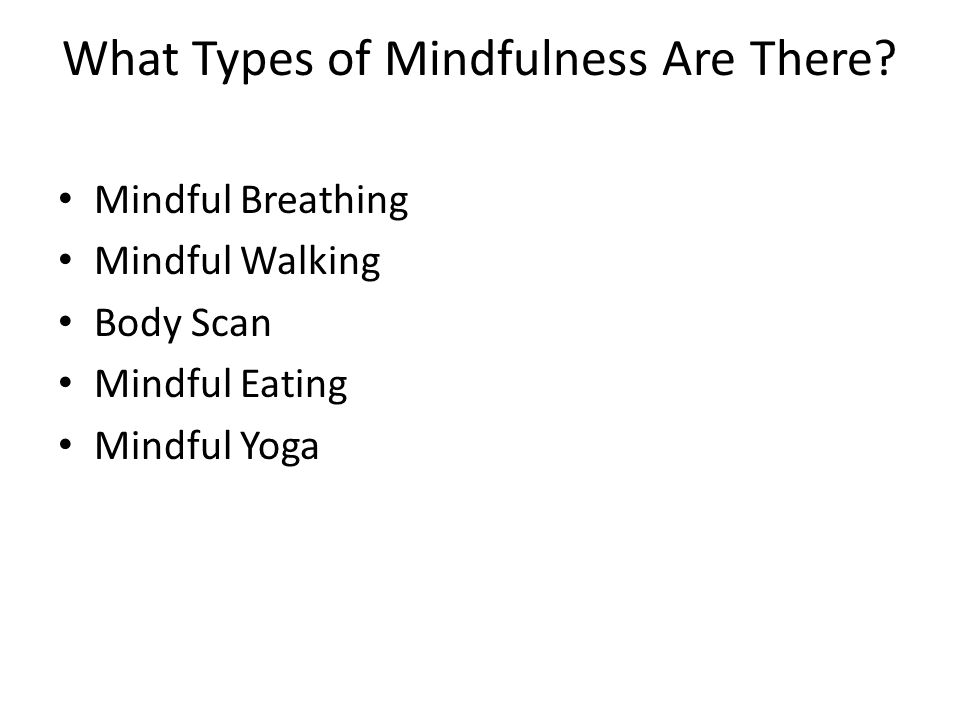 What Types of Mindfulness Are There