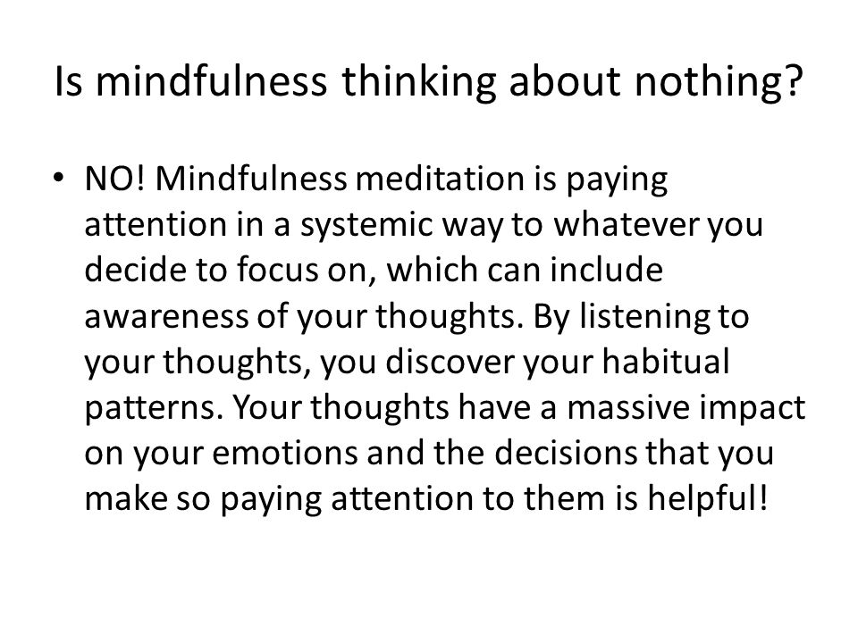 Is mindfulness thinking about nothing