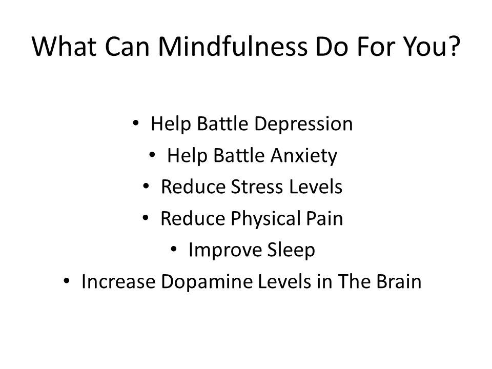 What Can Mindfulness Do For You