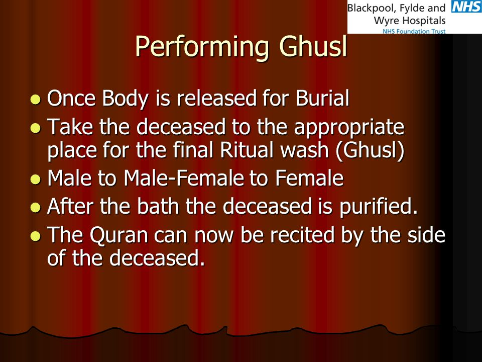 Performing Ghusl Once Body is released for Burial