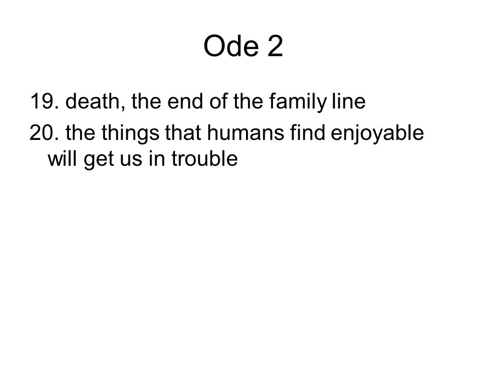 Ode 2 19. death, the end of the family line