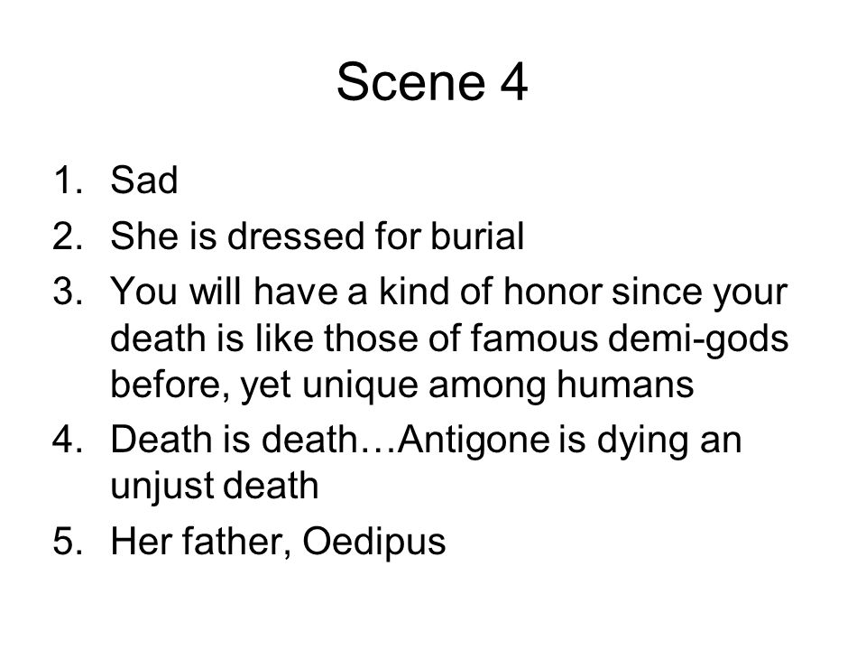 Scene 4 Sad She is dressed for burial