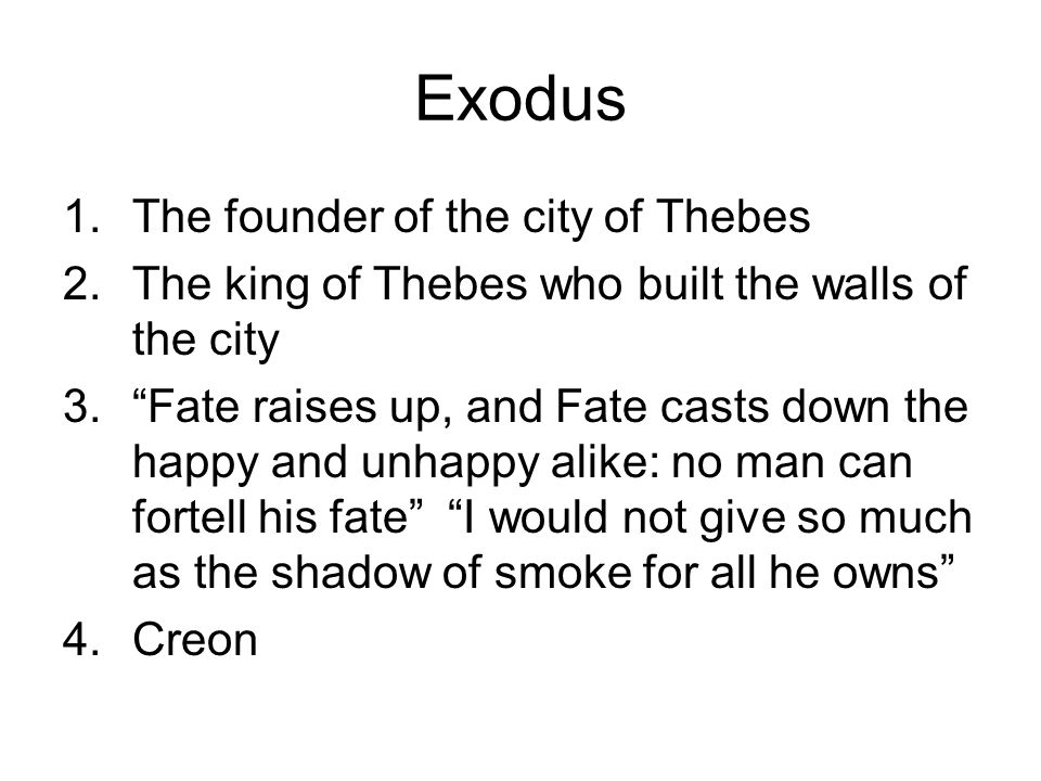 Exodus The founder of the city of Thebes