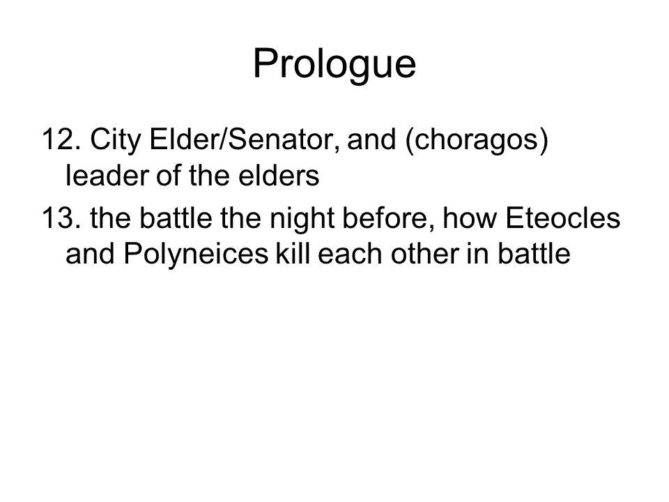 Prologue 12. City Elder/Senator, and (choragos) leader of the elders