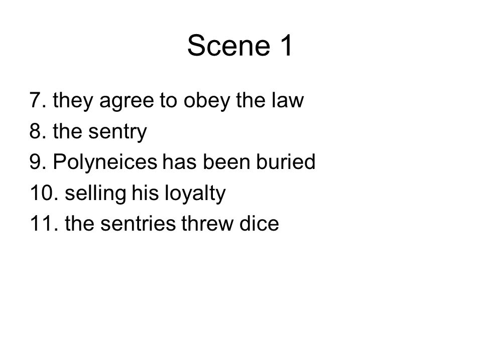 Scene 1 7. they agree to obey the law 8. the sentry