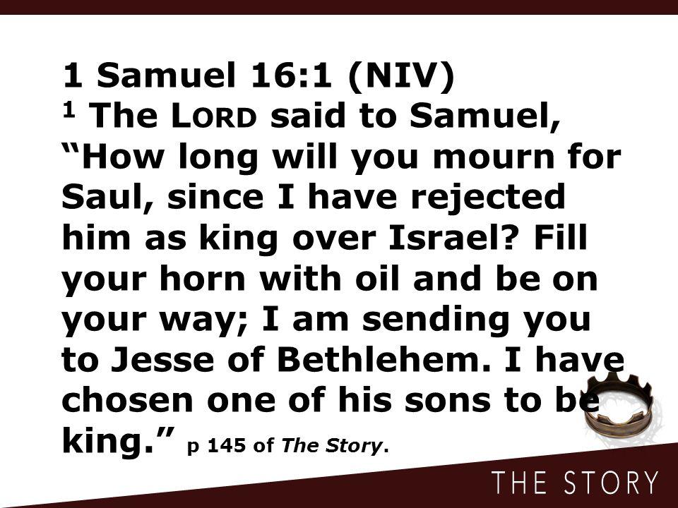1 Samuel 16:1 (NIV)