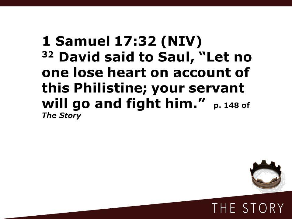 1 Samuel 17:32 (NIV)