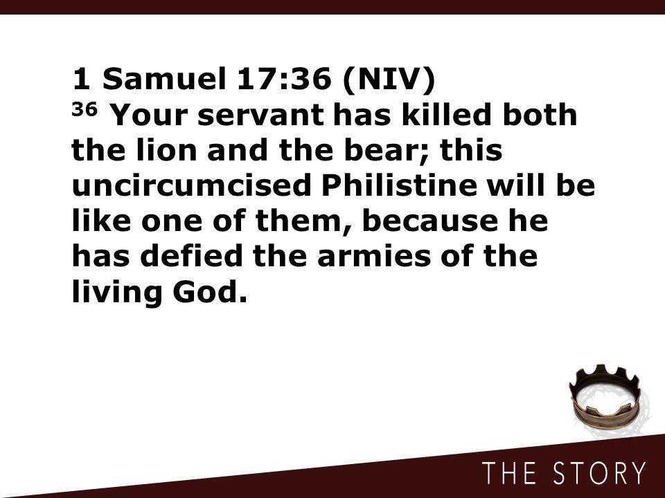 1 Samuel 17:36 (NIV)