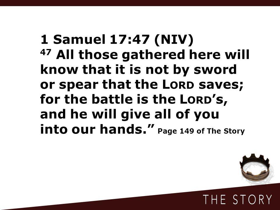 1 Samuel 17:47 (NIV)
