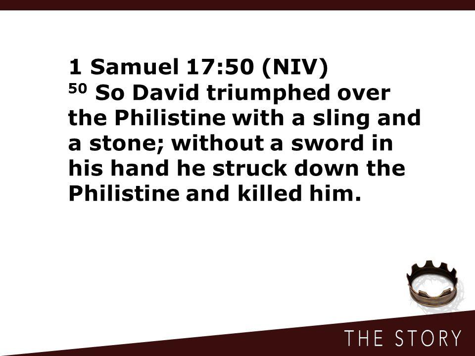 1 Samuel 17:50 (NIV)