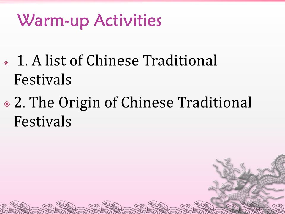 Warm-up Activities 2. The Origin of Chinese Traditional Festivals