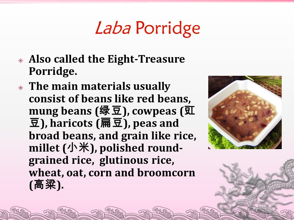 Laba Porridge Also called the Eight-Treasure Porridge.