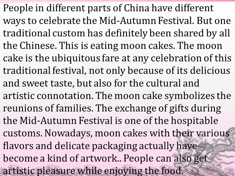 People in different parts of China have different ways to celebrate the Mid-Autumn Festival.