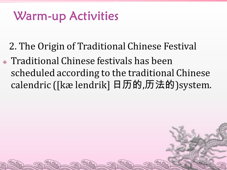 Warm-up Activities 2. The Origin of Traditional Chinese Festival