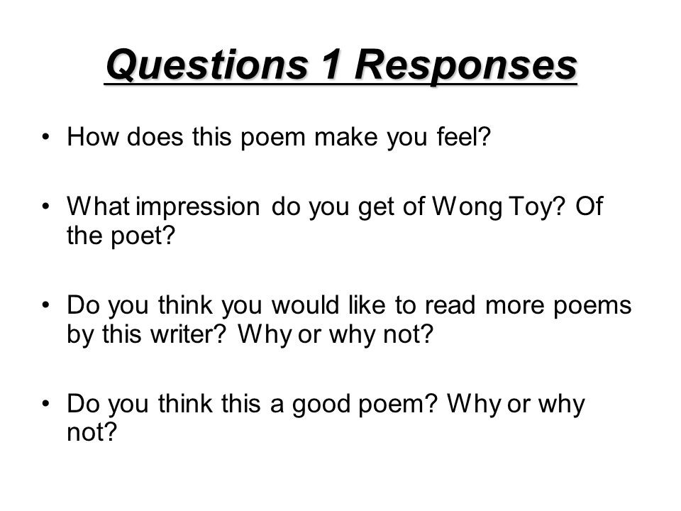 Questions 1 Responses How does this poem make you feel
