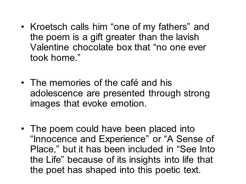 Kroetsch calls him one of my fathers and the poem is a gift greater than the lavish Valentine chocolate box that no one ever took home.