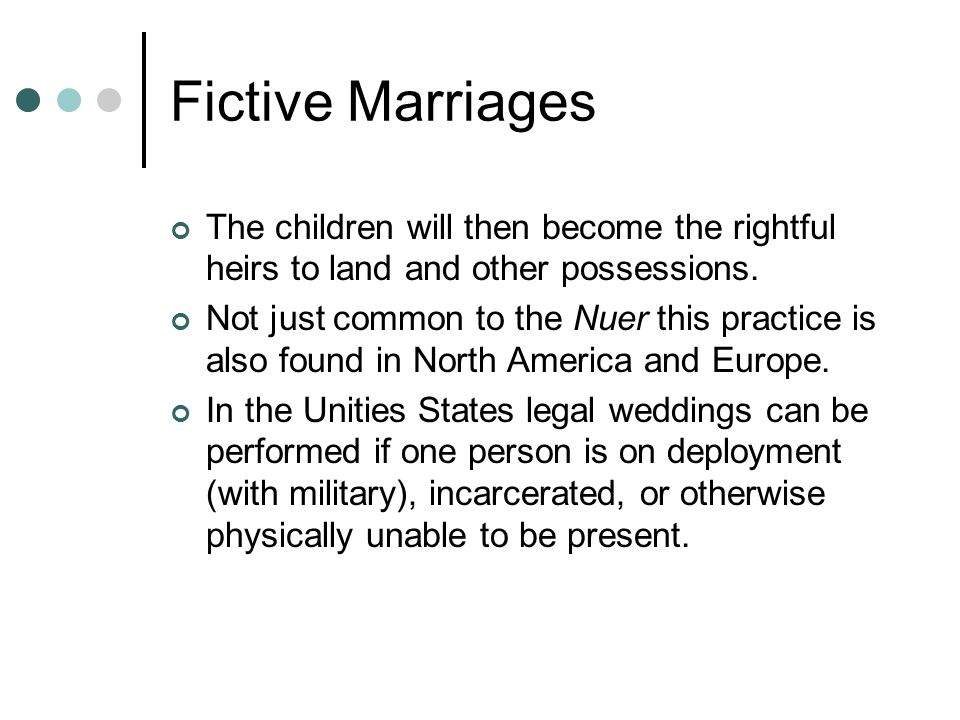 Fictive Marriages The children will then become the rightful heirs to land and other possessions.