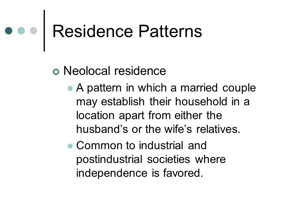 Residence Patterns Neolocal residence