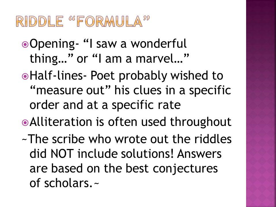 Riddle Formula Opening- I saw a wonderful thing… or I am a marvel…