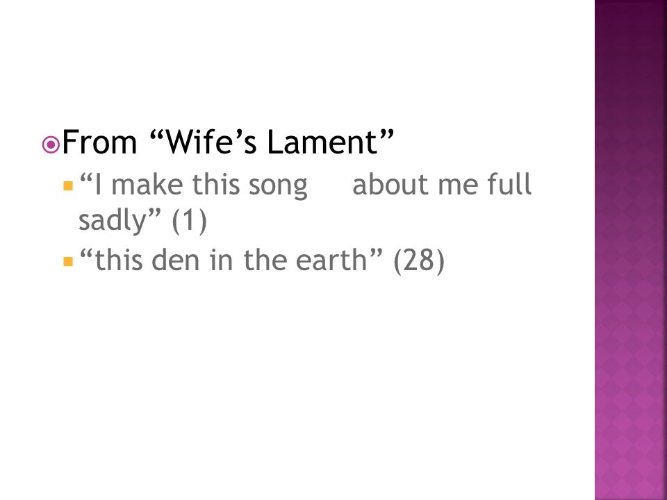From Wife's Lament I make this song about me full sadly (1)