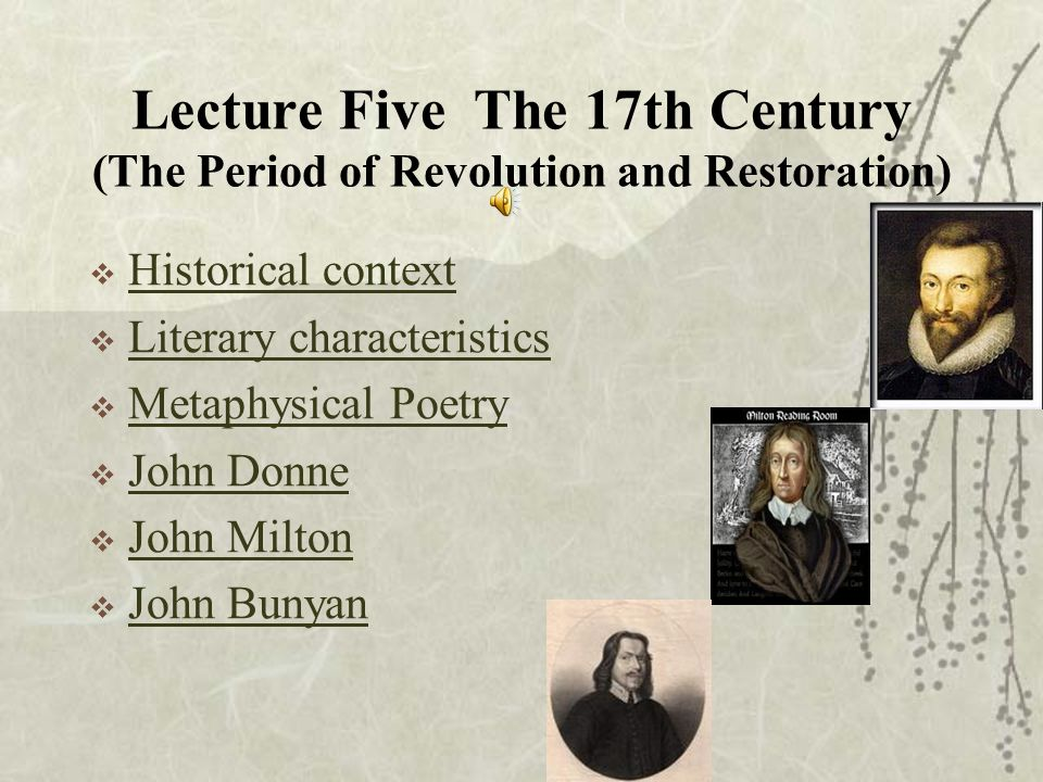 Lecture Five The 17th Century (The Period of Revolution and Restoration)