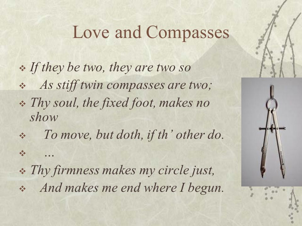 Love and Compasses If they be two, they are two so