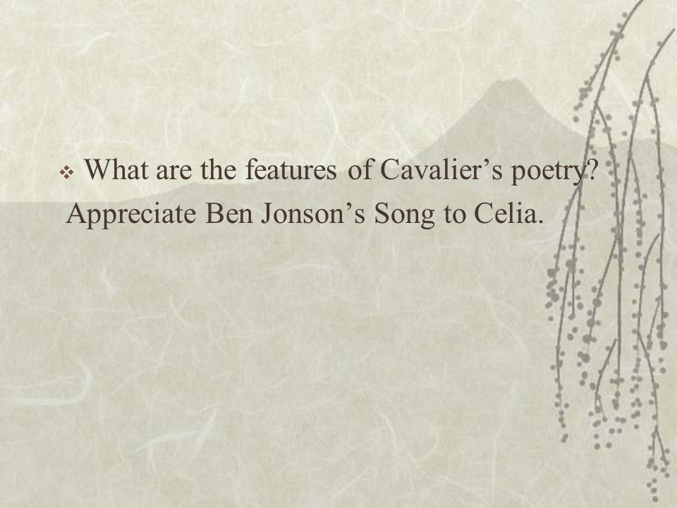 What are the features of Cavalier's poetry