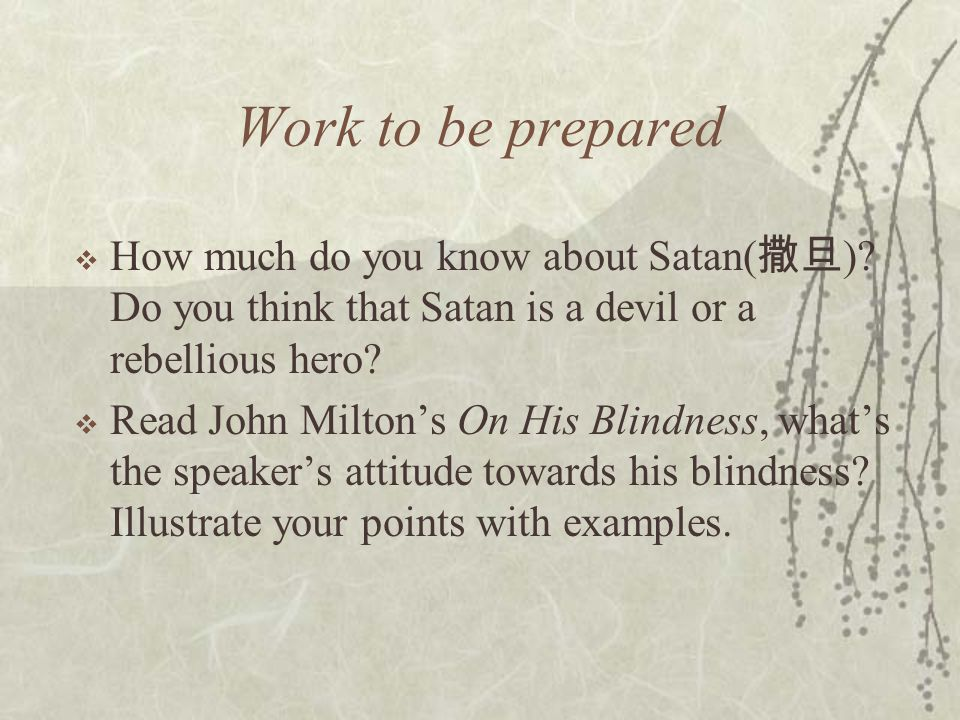 Work to be prepared How much do you know about Satan(撒旦) Do you think that Satan is a devil or a rebellious hero