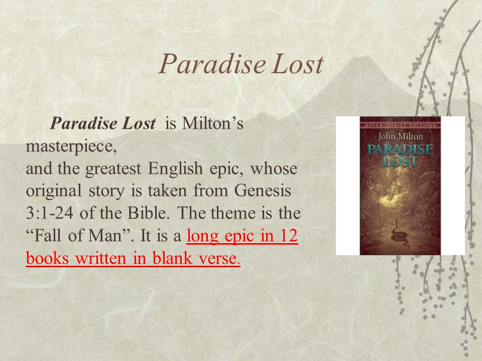 Paradise Lost Paradise Lost is Milton's masterpiece,