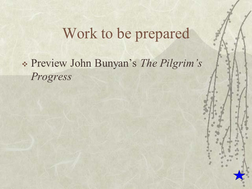 Work to be prepared Preview John Bunyan's The Pilgrim's Progress