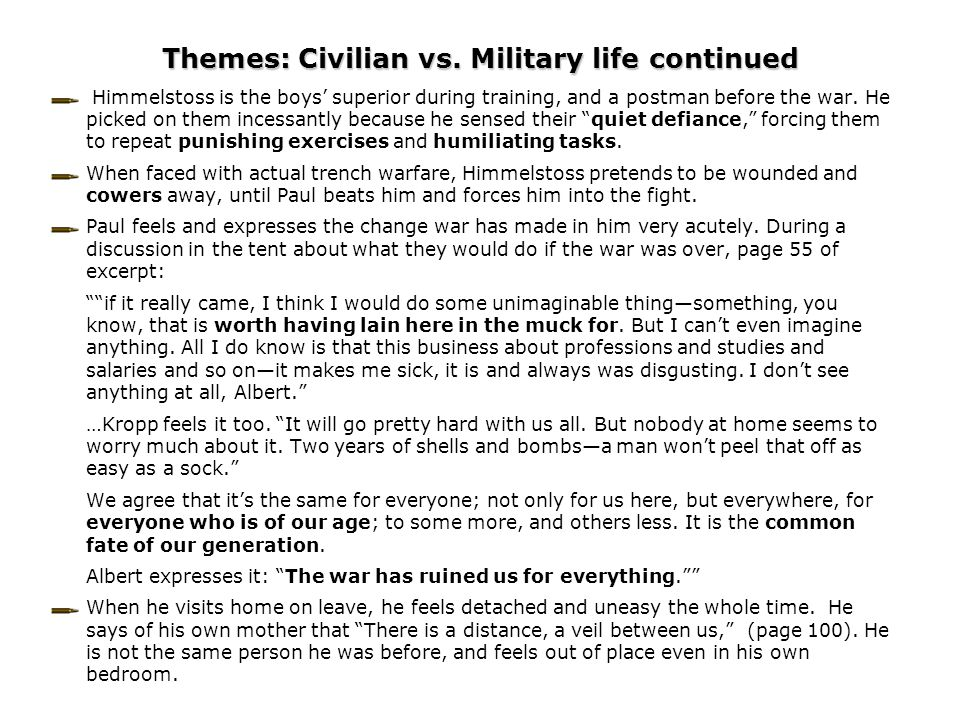 Themes: Civilian vs. Military life continued
