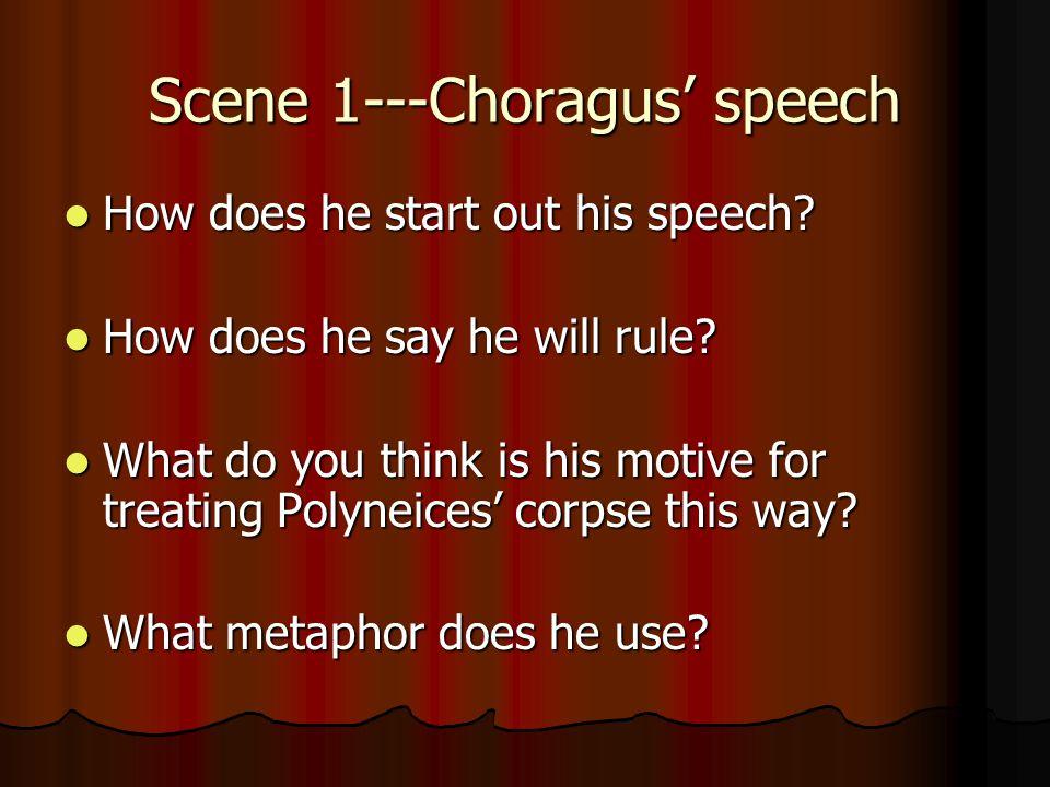 Scene 1---Choragus' speech