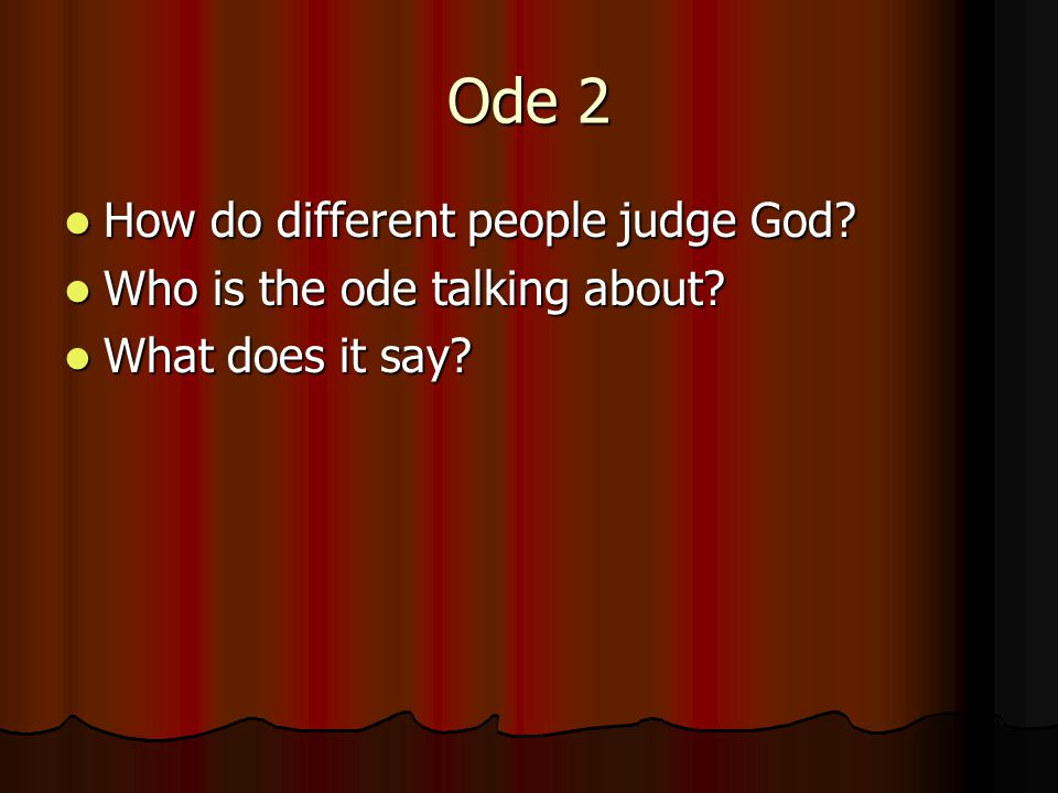 Ode 2 How do different people judge God Who is the ode talking about