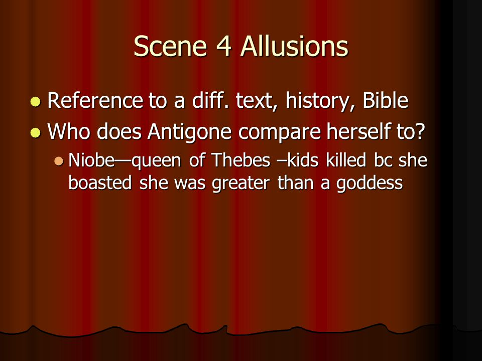 Scene 4 Allusions Reference to a diff. text, history, Bible