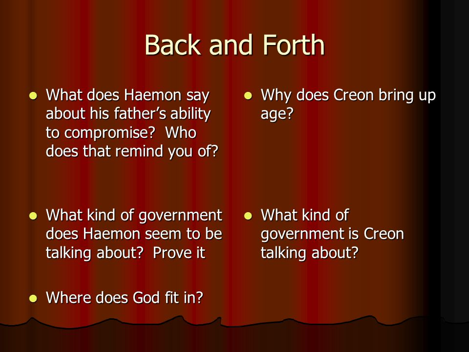 Back and Forth What does Haemon say about his father's ability to compromise Who does that remind you of
