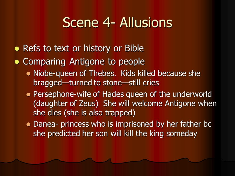 Scene 4- Allusions Refs to text or history or Bible