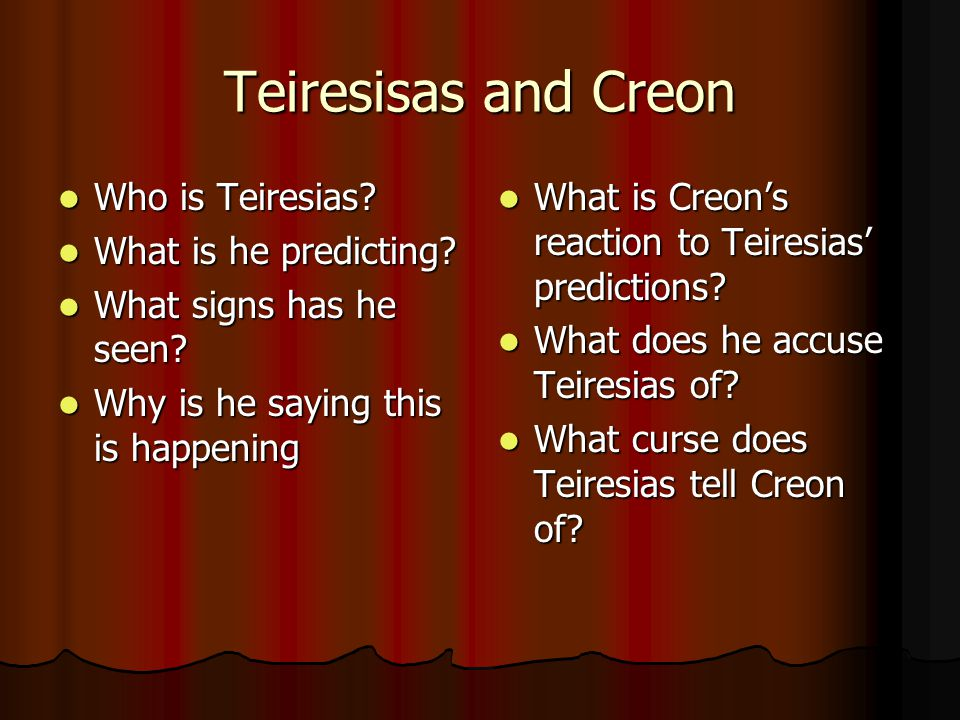 Teiresisas and Creon Who is Teiresias What is he predicting