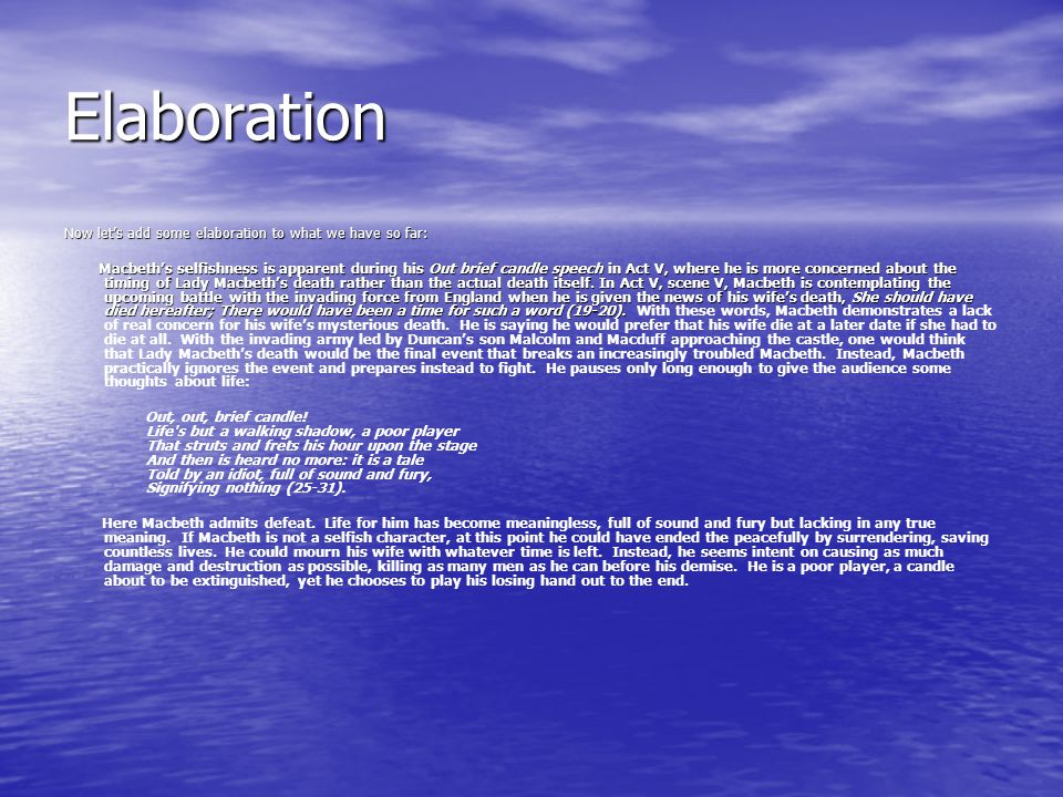 Elaboration Now let's add some elaboration to what we have so far: